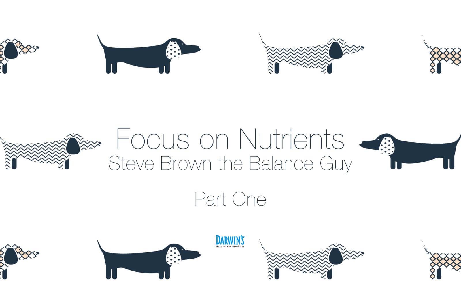Focus On Nutrients: Part 1